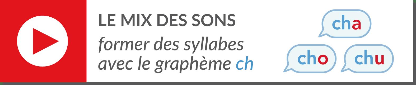 lecture de syllabes - vidéo syllabes - graphème ch