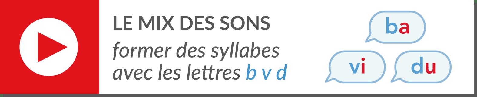 lecture de syllabes - vidéo syllabes - lettres b v d