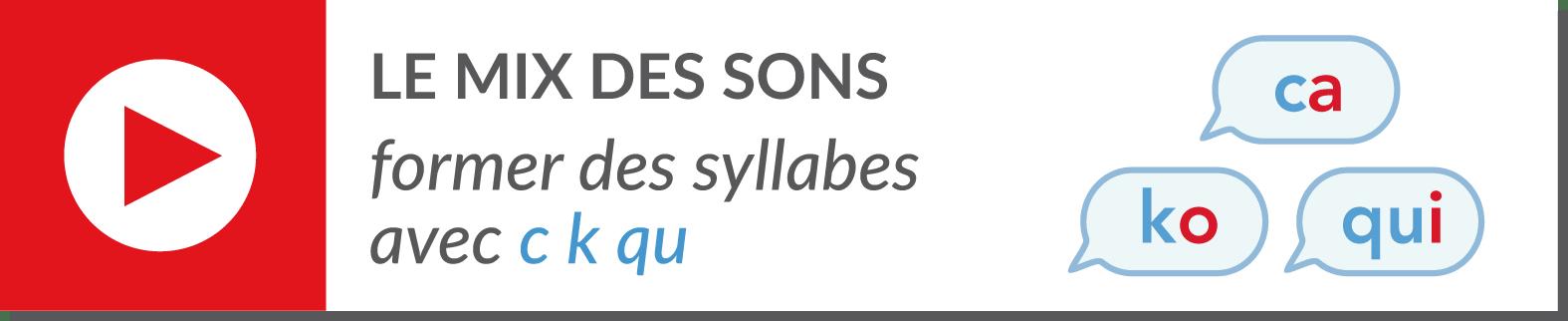 lecture de syllabes - vidéo syllabes - lettres c k qu son [k]