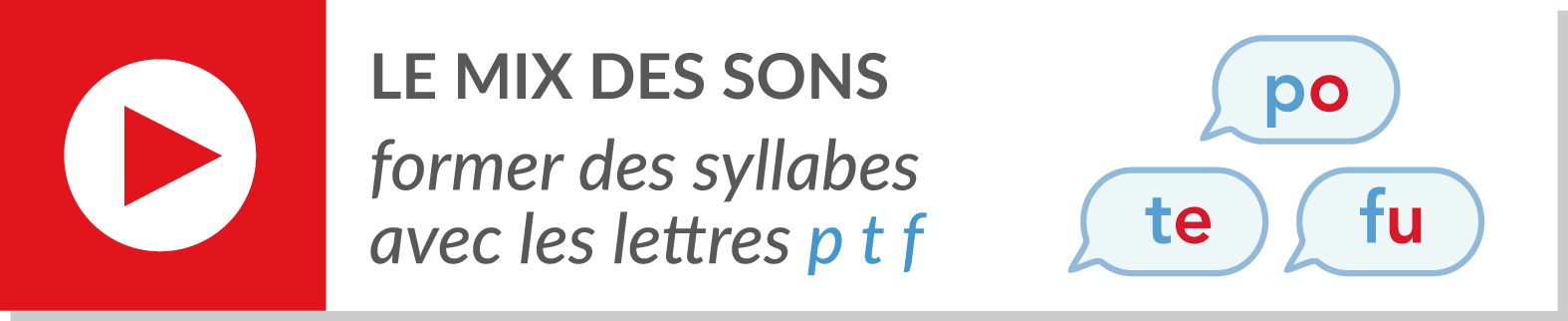 lecture de syllabes - vidéo syllabes - consonnes p t f
