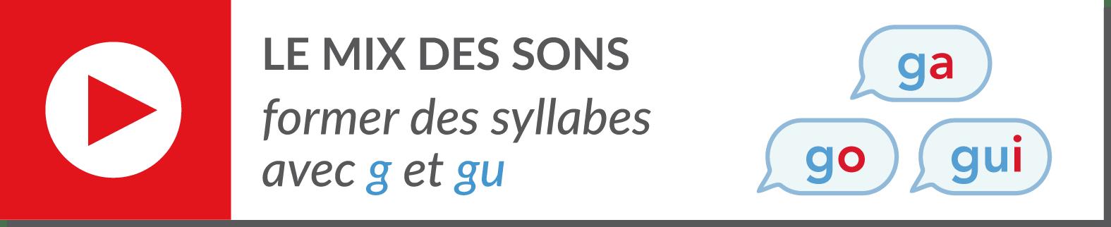lecture de syllabes - vidéo syllabes - lettre g son [g]