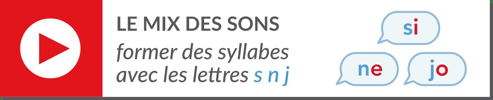 lecture de syllabes - vidéo syllabes - lettres s n j