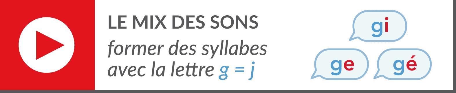 lecture de syllabes - vidéo syllabes - g doux gi ge gé